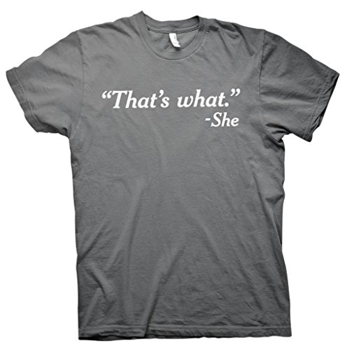 That's What She Said Funny Quote T-shirt - Charcoal