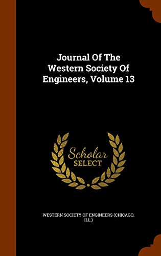 Journal Of The Western Society Of Engineers, Volume 13
