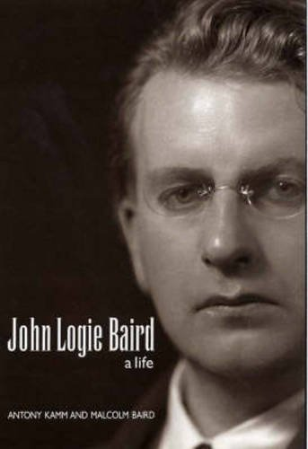 John Logie Baird: A Life, by Malcolm Baird