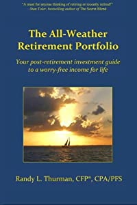 The All-Weather Retirement Portfolio: Your post-retirement investment guide to a worry-free income for life from Master Key Publications
