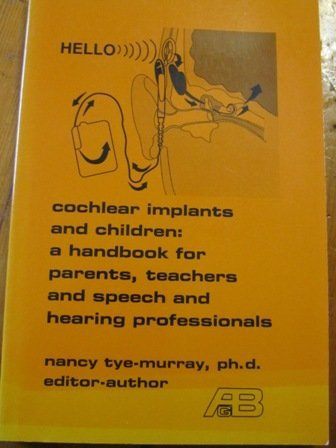 cochlear-implants-and-children-a-handbook-for-parents-teachers-and-speech