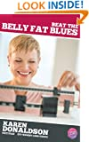 Beat The Belly Fat Blues: Mind-Body Solutions For Permanent Weight Loss