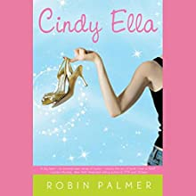 Cindy Ella Audiobook by Robin Palmer Narrated by Jessica Almasy