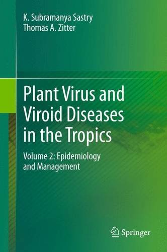 Plant Virus and Viroid Diseases in the Tropics: Volume 2: Epidemiology and Management