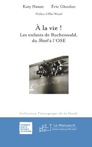 A la vie ! Les enfants de Buchenwald, du Shtetl à l'OSE