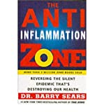 The Anti-Inflammation Zone: Reversing the Silent Epidemic That's Destroying Our Health (Zone (Regan)) (0060834145) by Sears, Barry