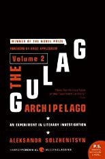 The Gulag Archipelago (Vol. 2, Pts. 3 & 4)