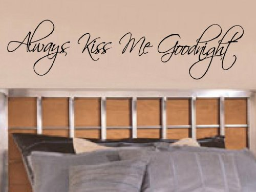 Always Kiss Me 11x45 vinyl wall lettering words art sticky home decor phrases quotes