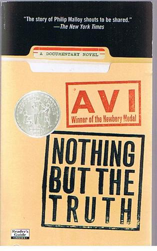 an analysis of nothing but the truth a novel by avi Nothing but the truth avi wortis theme: the fight for truth grades: grades 7-8 summary: nothing but the truth is a documentary novel—told in the form of school memos, diary entries, letters, radio talk show transcripts, and dialogue.