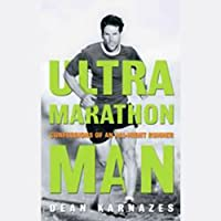 Ultramarathon Man: Confession of an All-Night Runner (       UNABRIDGED) by Dean Karnazes Narrated by James Yaegashi