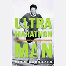 Ultramarathon Man: Confession of an All-Night Runner (       UNABRIDGED) by Dean Karnazes Narrated by James Yaegashi