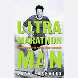 Ultramarathon Man: Confession of an All-Night Runner Audiobook by Dean Karnazes Narrated by James Yaegashi