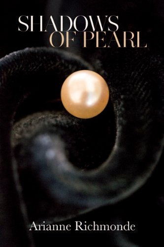 Shadows of Pearl (The Pearl Trilogy, Part 2) by Arianne Richmonde