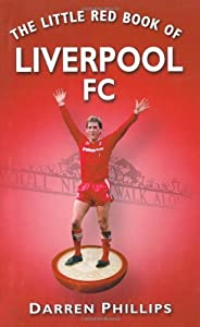 The Little Red Book Of Liverpool Fc by The History Press Ltd