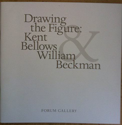 Drawing the Figure : Kent Bellows & William Beckman (William Beckman Drawings compare prices)