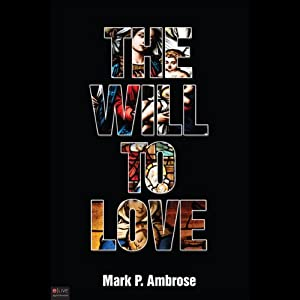 The Will to Love | [Mark P. Ambrose]