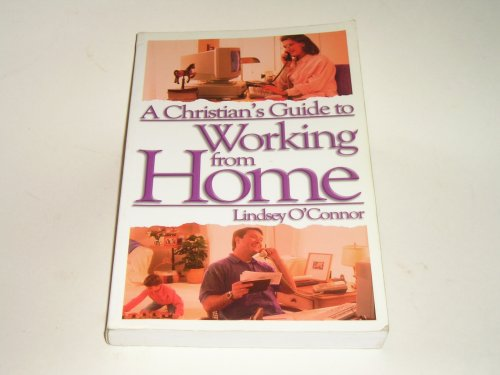A Christian's Guide to Working From HomeA Christian's Guide to Working From Home
