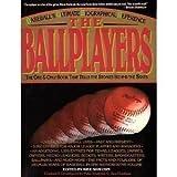 The Ballplayers: Baseball's Ultimate Biographical Reference ~ Mike Shatzkin