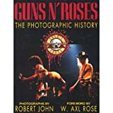 Guns N Roses: The Photographic History