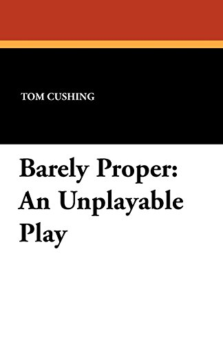 Barely Proper: An Unplayable Play