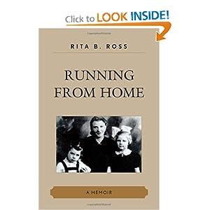 Running from Home: A Memoir Rita B. Ross
