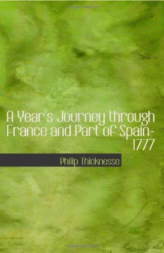 Voyage d'une année à travers la France et une partie de l'Espagne-1777