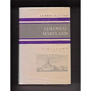 Amazon.com: Colonial Maryland: A History (A History of the ...