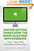 #9: Master Getting Things Done the David Allen Way with Evernote: Your 7-Day GTD Immediate Action Plan