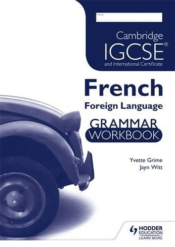 Cambridge IGCSE and International Certificate French Foreign Language Grammar Workbook (Igcse & International Cert)