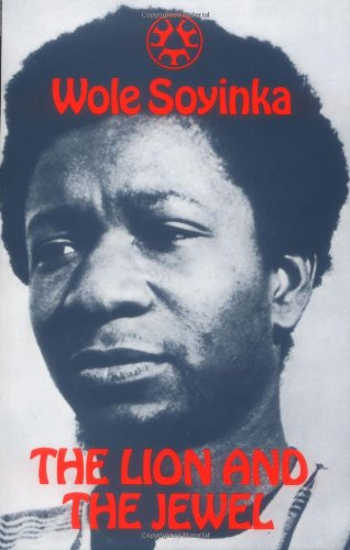 irony in the lion and the jewel book The lion and the jewel (three crowns books) [wole soyinka] on amazoncom free shipping on qualifying offers this is one of the best-known plays by africa's major dramatist, wole soyinka.