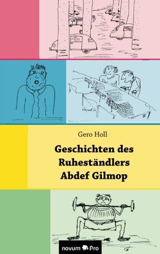Geschichten des Ruheständlers Abdef Gilmop  [Holl, Gero] (Tapa Blanda)