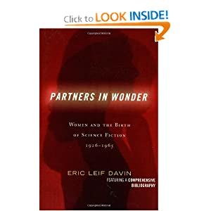 Partners in Wonder: Women and the Birth of Science Fiction, 1926-1965 by Eric Leif Davin