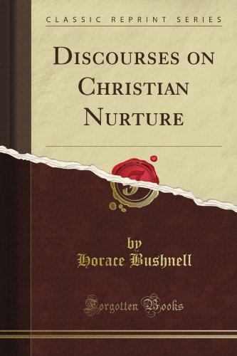 Discourses On Christian Nurture (Classic Reprint)