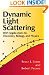 Dynamic Light Scattering: With Applic...