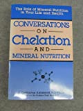 img - for Conversations on Chelation and Mineral Nutrition book / textbook / text book
