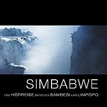 Simbabwe: Eine Hörreise zwischen Sambesi und Limpopo Hörbuch von Sabine Kämper Gesprochen von: Sabine Kämper