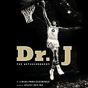 Dr. J Unabridged: The Autobiography | [Julius Erving, Karl Taro Greenfeld]