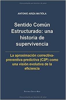 Sentido Comun Estructurado: Una Historia De Supervivencia (Spanish Edition)