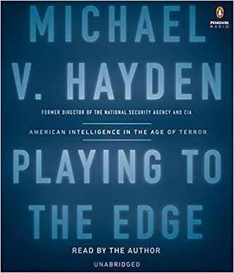 Playing to the Edge: American Intelligence in the Age of Terror
