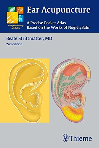 Ear Acupuncture: A Precise Pocket Atlas, Based on the Works of Nogier/Bahr (Complementary Medicine (Thieme Paperback)), by Beate Strittmat