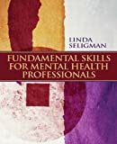 img - for Fundamental Skills for Mental Health Professionals [Paperback] [2008] 1 Ed. Linda W Seligman book / textbook / text book
