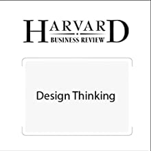 Design Thinking (Harvard Business Review) (       UNABRIDGED) by Tim Brown, Harvard Business Review Narrated by Todd Mundt