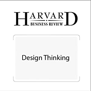 Design Thinking (Harvard Business Review) | [Tim Brown, Harvard Business Review]