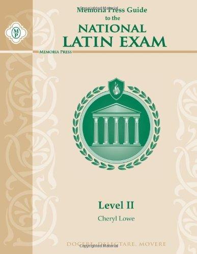 Memoria Press Guide to the National Latin Exam, Level II [Paperback] [2012] (Author) Cheryl Lowe (Memoria Press Level A compare prices)