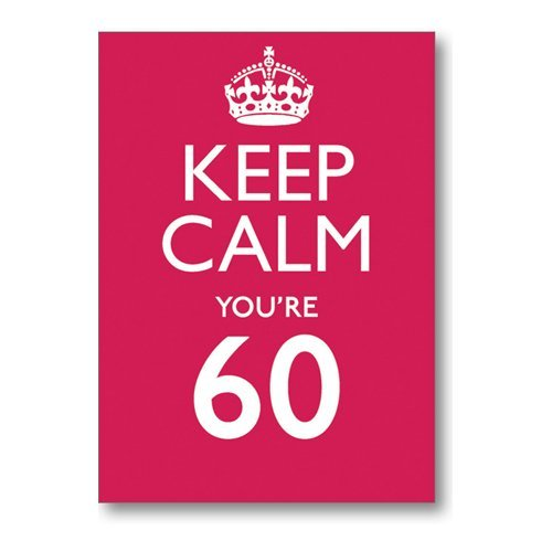 Keep Calm You're 60 biglietto d'auguri