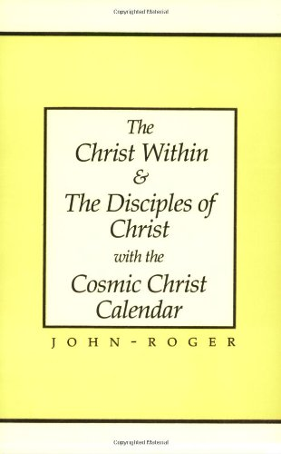 The Christ Within & the Disciples of Christ with the Cosmic Christ Calendar