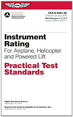 Instrument Rating Practical Test Standards for Airplane, Helicopter and Powered Lift: FAA-S-8081-4E (Practical Test Standards series) by Aviation Supplies and Academics, Inc.