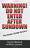 img - for Warning! Do Not Enter After Sundown: The Mauldin Swamp Mystery book / textbook / text book