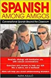 img - for Spanish Among Amigos 1st (first) edition Text Only book / textbook / text book