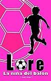 Lore: La niña del balón (Spanish Edition)